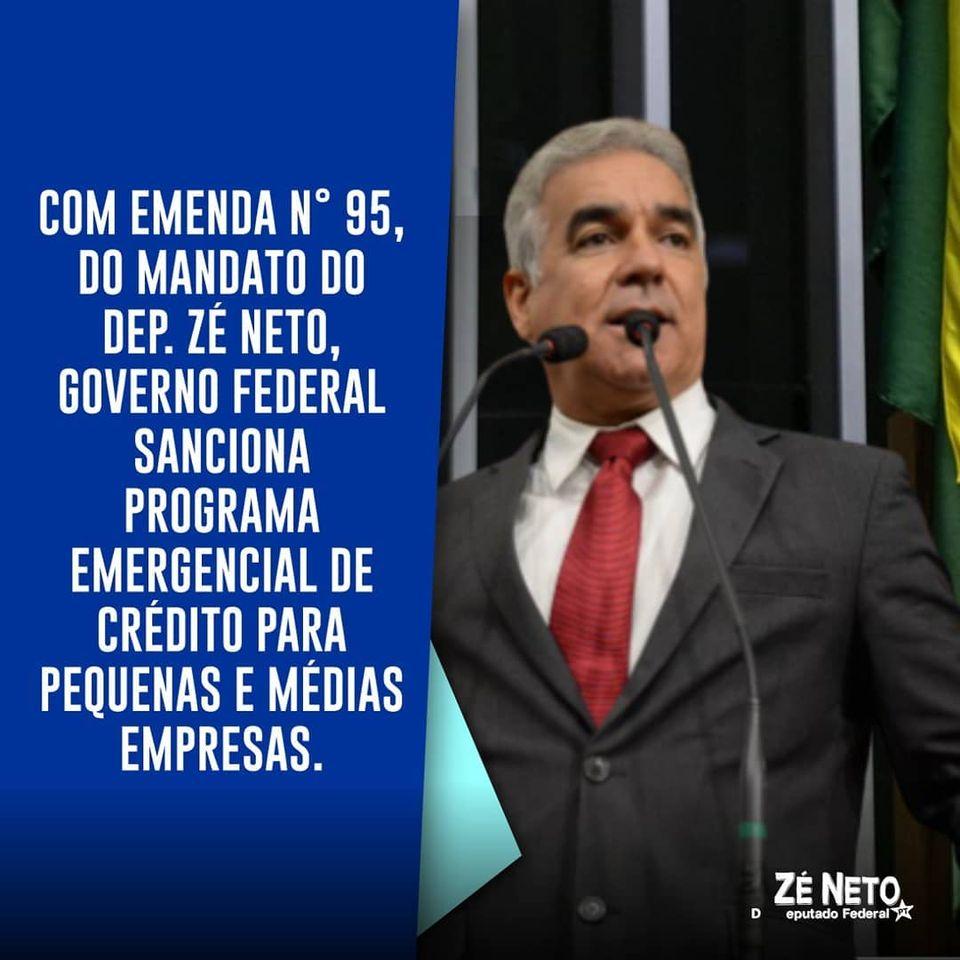 Com emenda n°95, do mandato do Dep. Zé Neto, Governo Federal sanciona programa emergencial de crédito para pequenas e médias empresas
