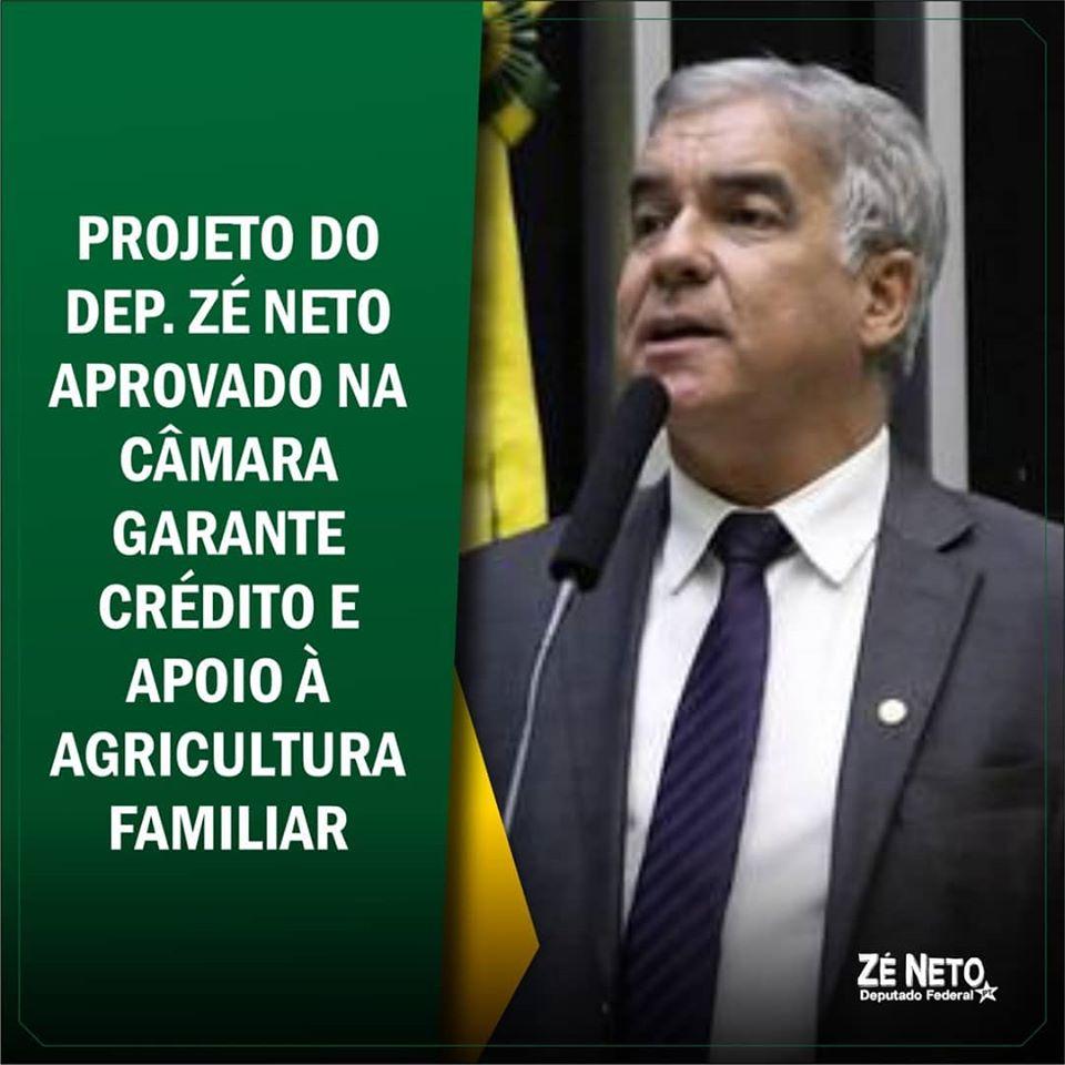 Projeto do Mandato do Dep. Zé Neto aprovado na Câmara garante crédito e apoio à agricultura familiar